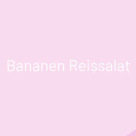 Bananen Reissalat