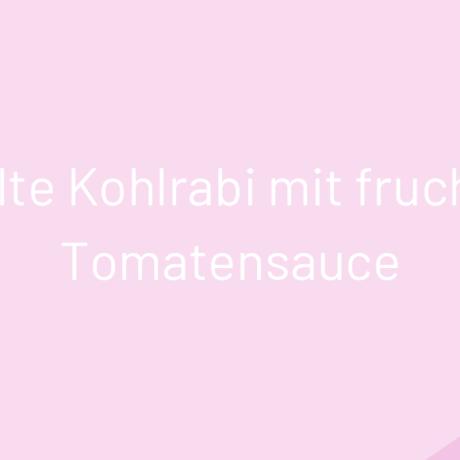 Gefüllte Kohlrabi mit fruchtiger Tomatensauce