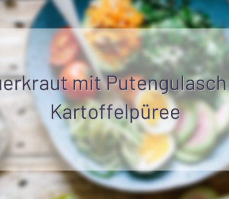 Sauerkraut mit Putengulasch auf Kartoffelpüree