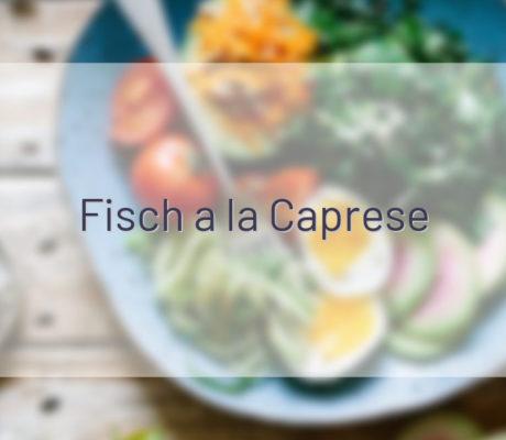 Fisch a la Caprese