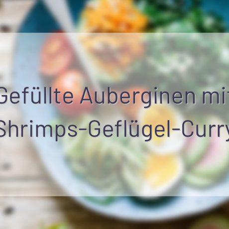 Gefüllte Auberginen mit Shrimps-Geflügel-Curry