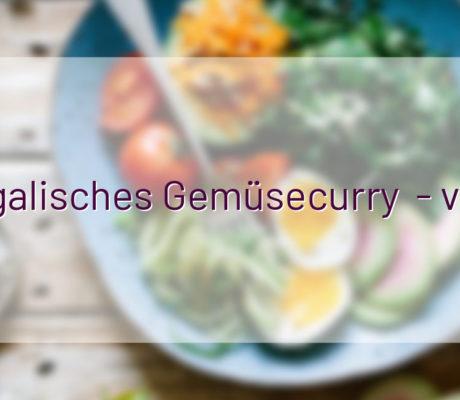 Bengalisches Gemüsecurry  – vegan