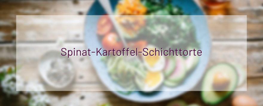 Spinat-Kartoffel-Schichttorte